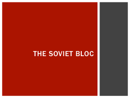 The Soviet Bloc PowerPoint PPT Presentation