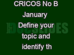 CRICOS No B January  Define your topic and identify th
