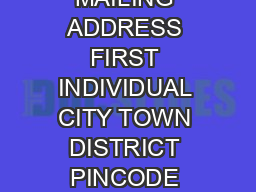 of  INDIVIDUAL DETAILS DETAILS FOR JOINT APPLICANT TO BE GIVEN SEPARATELY MAILING ADDRESS FIRST INDIVIDUAL CITY TOWN DISTRICT PINCODE STATE COUNTRY PERMANENT ADDRESS IF DIFFERENT FROM ABOVE CITY TOW