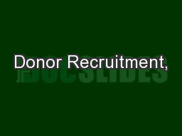 Donor Recruitment, PowerPoint PPT Presentation