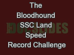 The Bloodhound SSC Land Speed Record Challenge