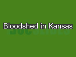 Bloodshed in Kansas PowerPoint PPT Presentation