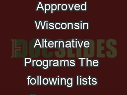Wisconsin Department of Public Instruction Page September  Index of Approved Wisconsin Alternative Programs The following lists the program and contact information for Wisconsin program providers tha