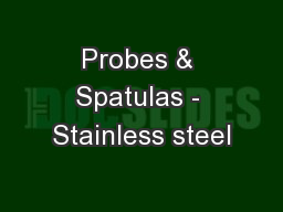 Probes & Spatulas - Stainless steel