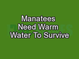 Manatees Need Warm Water To Survive