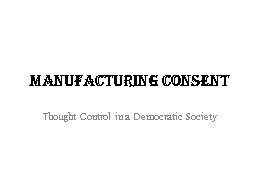 Manufacturing Consent PowerPoint PPT Presentation