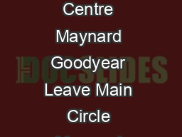 Leave Tunnel Leave Lee Loop Governors Maple Ridge Centre Maynard Goodyear Leave Main Circle Maynard Maple Ridge Centre Governors Leave Lee Loop