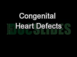 Congenital Heart Defects PowerPoint PPT Presentation