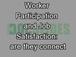 Worker Participation and Job Satisfaction: are they connect