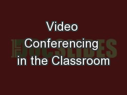 Video Conferencing in the Classroom