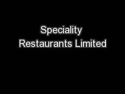 Speciality Restaurants Limited