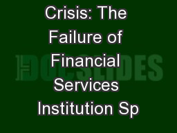 The Financial Crisis: The Failure of Financial Services Institution Sp