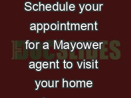 Week  Schedule an inhome estimate Your Moving Checklist from Mayower Schedule your appointment for a Mayower agent to visit your home and prepare a written estimate for your personalized move plan