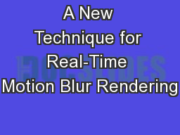A New Technique for Real-Time Motion Blur Rendering
