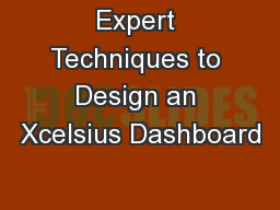 Expert Techniques to Design an Xcelsius Dashboard PowerPoint PPT Presentation