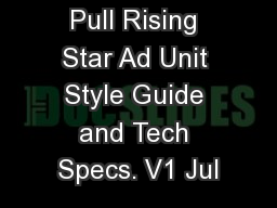 IAB Mobile Pull Rising Star Ad Unit Style Guide and Tech Specs. V1 Jul