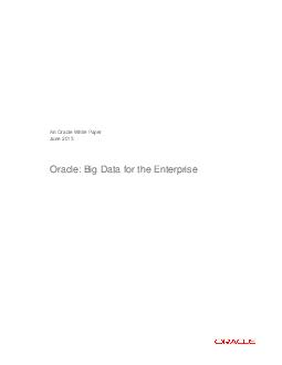 An Oracle White Paper June  Oracle Big Data for the Enterprise  Oracle White Paper Big Data for the Enterprise Executive Summary