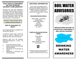 BOIL WATER A DVISORY boil water adv isory r ecommended by the Med ical Officer of Hea lth or an official o the Government Service Cent re must be acted upo imm edia tely