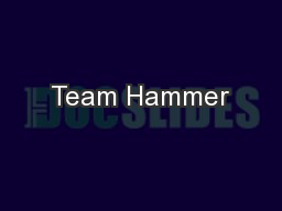 Team Hammer PowerPoint PPT Presentation