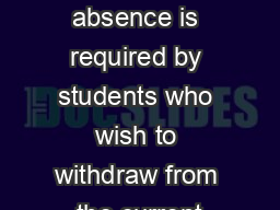 A leave of absence is required by students who wish to withdraw from the current PDF document - DocSlides