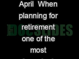 Funding a comfortable retirement ACTST s Funding a comfortable retirement  April  When planning for retirement one of the most important questions you need to ask yourself is how much will you need i