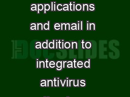 Sophos Mobile Control Manage your mobile devices content applications and email in addition to integrated antivirus antimalware and web ltering For IT professionals that want to enable mobility Sopho