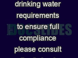 This document provides a summary of federal drinking water requirements to ensure full compliance please consult the federal regulations at  CFR  and any approved state requirements