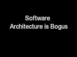 Software Architecture is Bogus