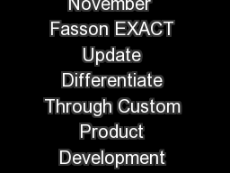 Includes SpliceFree Ready Width and Mix  Match Products November  Fasson EXACT Update Differentiate Through Custom Product Development Select Solutions Engineered Solutions provides you the opportuni