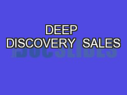 DEEP DISCOVERY  SALES