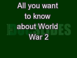 All you want to know about World War 2