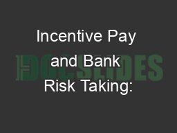 Incentive Pay and Bank Risk Taking: