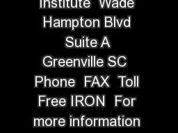 Contact us Iron Disorders Institute  Wade Hampton Blvd Suite A Greenville SC  Phone  FAX  Toll Free IRON  For more information about iron visit our website www