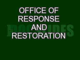 OFFICE OF RESPONSE AND RESTORATION