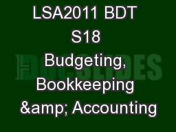 LSA2011 BDT S18 Budgeting, Bookkeeping & Accounting