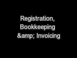 Registration, Bookkeeping & Invoicing PowerPoint PPT Presentation