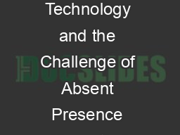 Cell Phone Technology and the Challenge of Absent Presence Kenneth J PDF document - DocSlides
