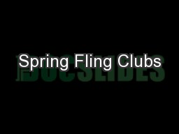 Spring Fling Clubs PowerPoint PPT Presentation