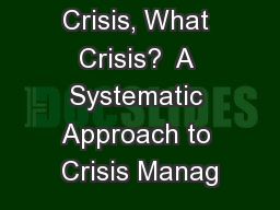 Crisis, What Crisis?  A Systematic Approach to Crisis Manag
