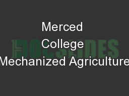 Merced College Mechanized Agriculture
