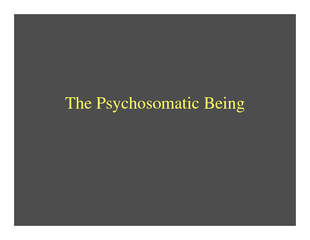 The Psychosomatic Being