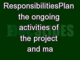 Role ResponsibilitiesPlan the ongoing activities of the project and ma PowerPoint PPT Presentation