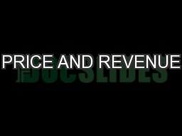 PRICE AND REVENUE PowerPoint PPT Presentation