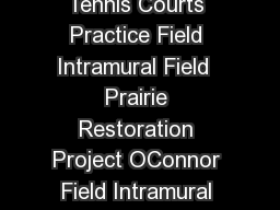 rice boulevard Jake Hess Tennis Stadium Reckling Park Tennis Courts Practice Field Intramural Field  Prairie Restoration Project OConnor Field Intramural Field  Intramural Field  Intramural Field  In