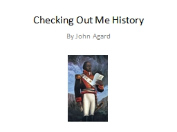 Checking Out Me History PowerPoint PPT Presentation