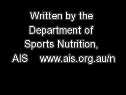 Written by the Department of Sports Nutrition, AIS    www.ais.org.au/n