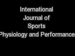 International Journal of Sports Physiology and Performance,