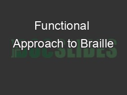 Functional Approach to Braille