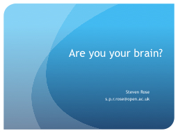 Are you your brain?