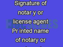Notary State of  County of Subscr ibed and sworn before me this day of by Signature of notar y or license agent Pr inted name of notary or agent number Dealers Report of Sale Date of sale Date of del
